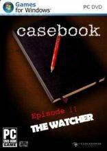 Casebook: Episode 2 - The Watcher